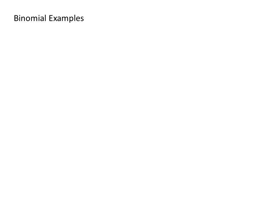 Binomial Examples