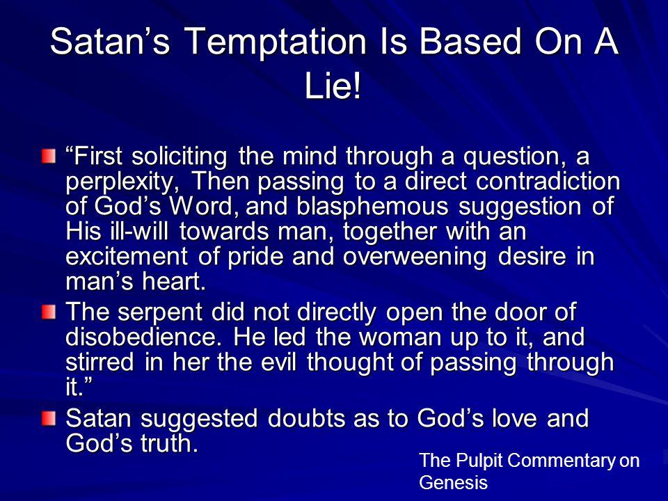 Satan's Temptation Is Based On A Lie.