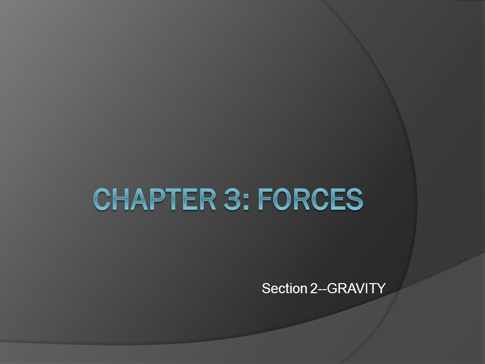 Section 2--GRAVITY