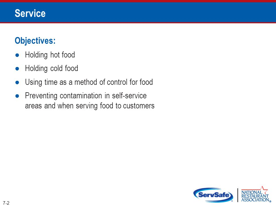 Objectives: ●Holding hot food ●Holding cold food ●Using time as a method of control for food ●Preventing contamination in self-service areas and when