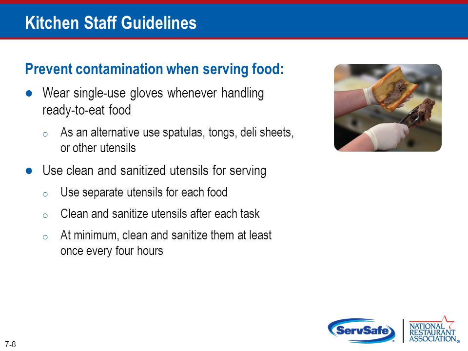 Prevent contamination when serving food: Wear single-use gloves whenever handling ready-to-eat food o As an alternative use spatulas, tongs, deli shee