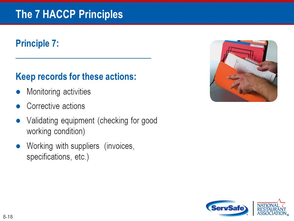 Principle 7: ______________________________ Keep records for these actions: Monitoring activities Corrective actions Validating equipment (checking fo