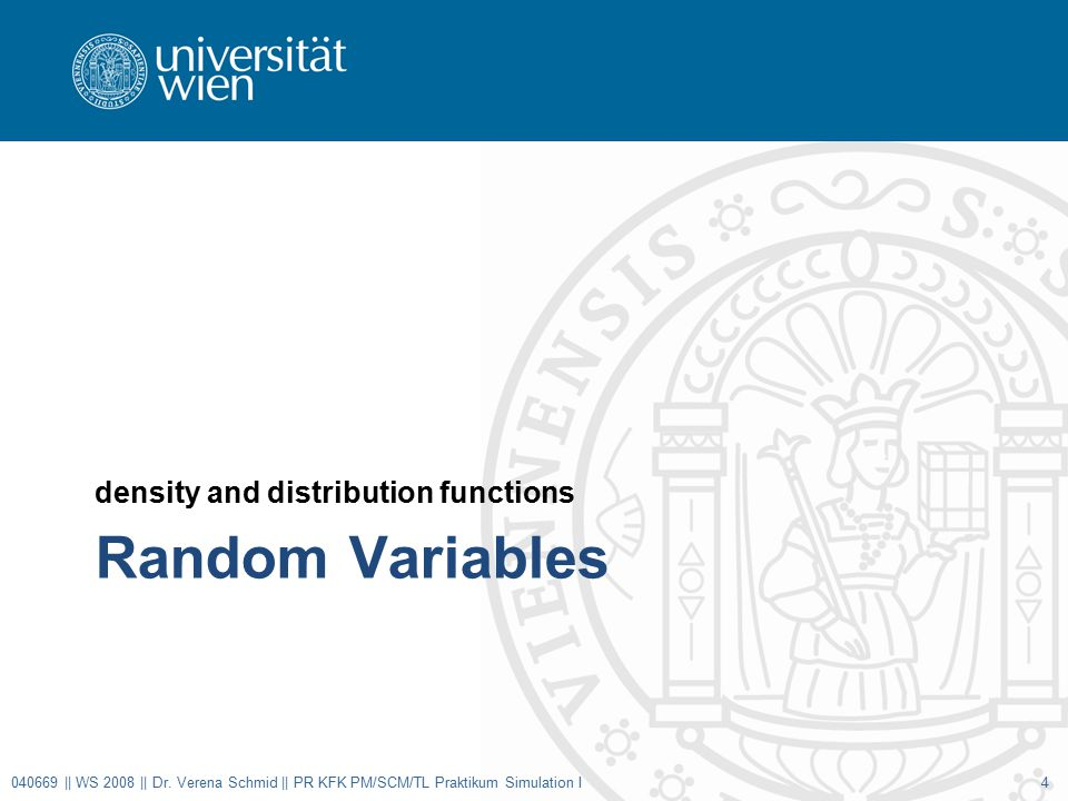 Random Variables density and distribution functions 040669 || WS 2008 || Dr.