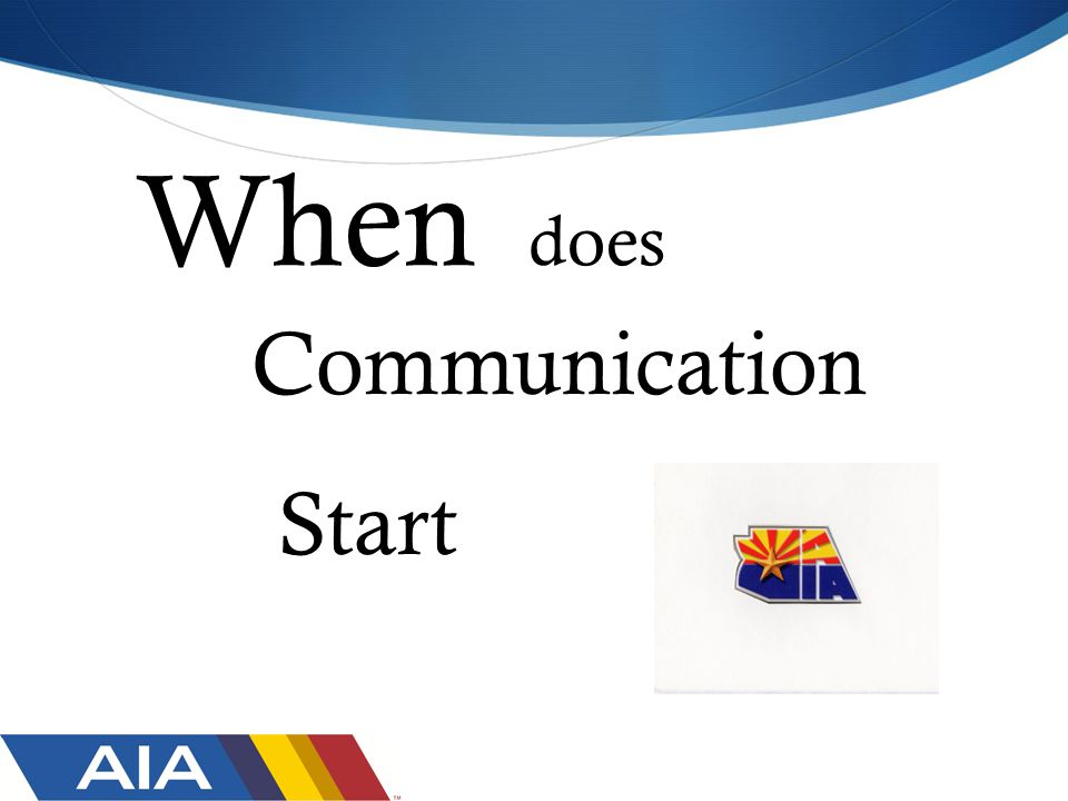 When does Communication Start