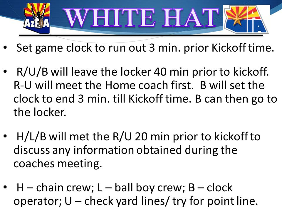 Set game clock to run out 3 min. prior Kickoff time.