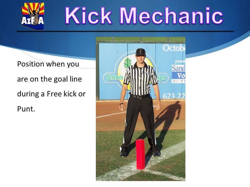 Position when you are on the goal line during a Free kick or Punt.