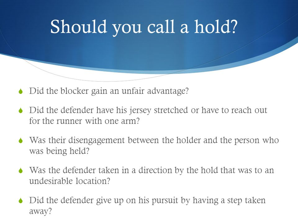 Should you call a hold.  Did the blocker gain an unfair advantage.