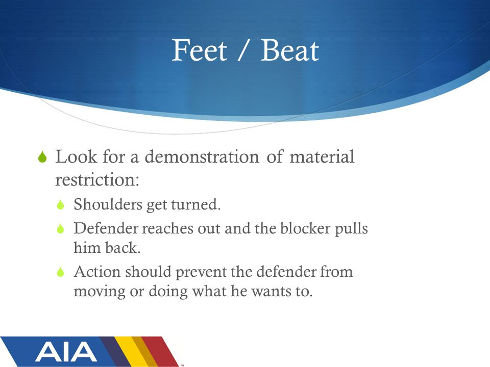 Feet / Beat  Look for a demonstration of material restriction:  Shoulders get turned.