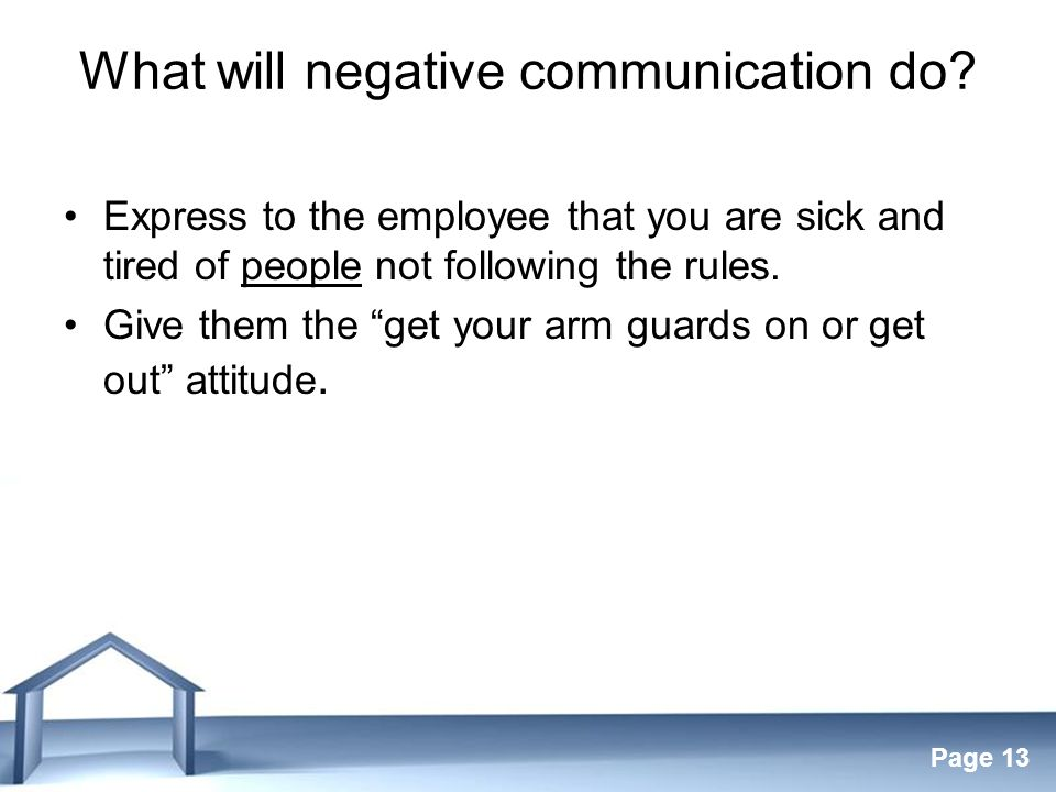 Free Powerpoint Templates Page 13 What will negative communication do.