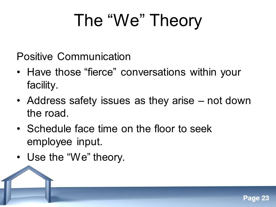 Free Powerpoint Templates Page 23 The We Theory Positive Communication Have those fierce conversations within your facility.
