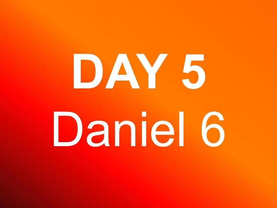 DAY 5 Daniel 6