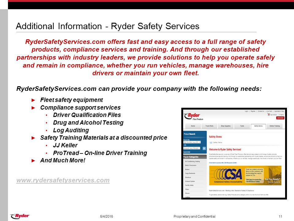 Additional Information - Ryder Safety Services RyderSafetyServices.com offers fast and easy access to a full range of safety products, compliance services and training.