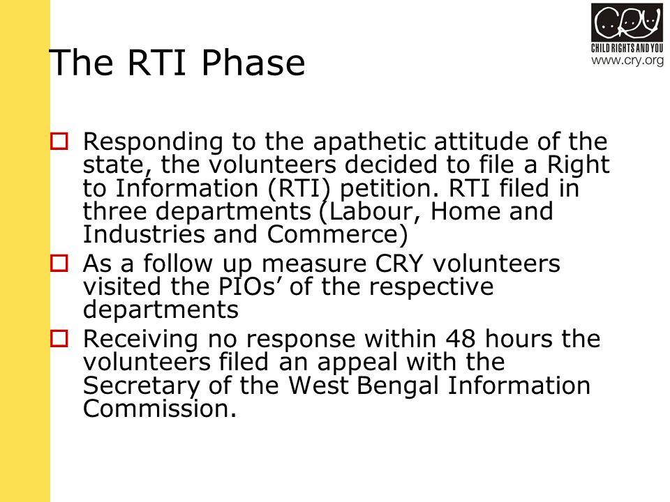 The RTI Phase  Responding to the apathetic attitude of the state, the volunteers decided to file a Right to Information (RTI) petition.