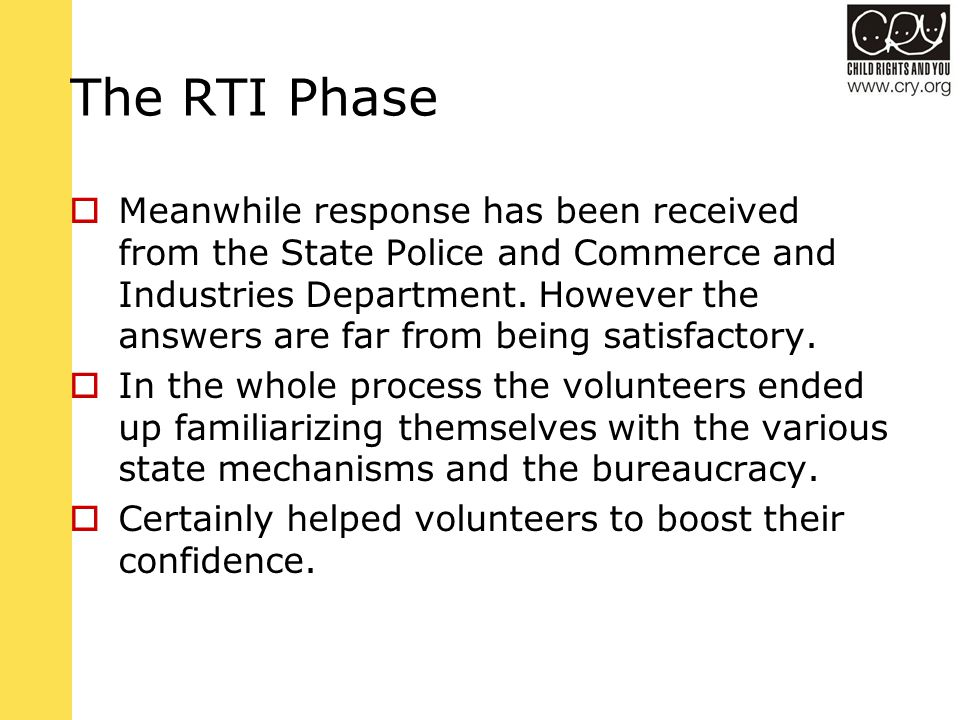 The RTI Phase  Meanwhile response has been received from the State Police and Commerce and Industries Department.