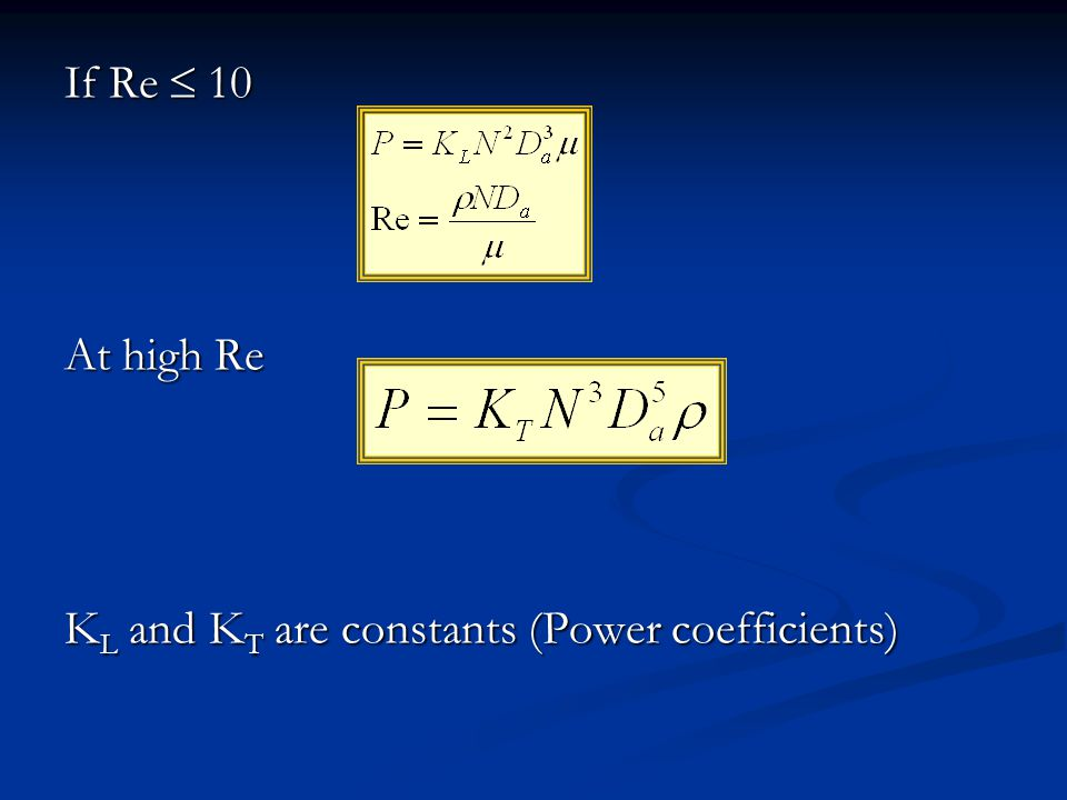 If Re  10 At high Re K L and K T are constants (Power coefficients)