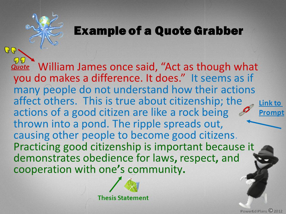 William James once said, Act as though what you do makes a difference.