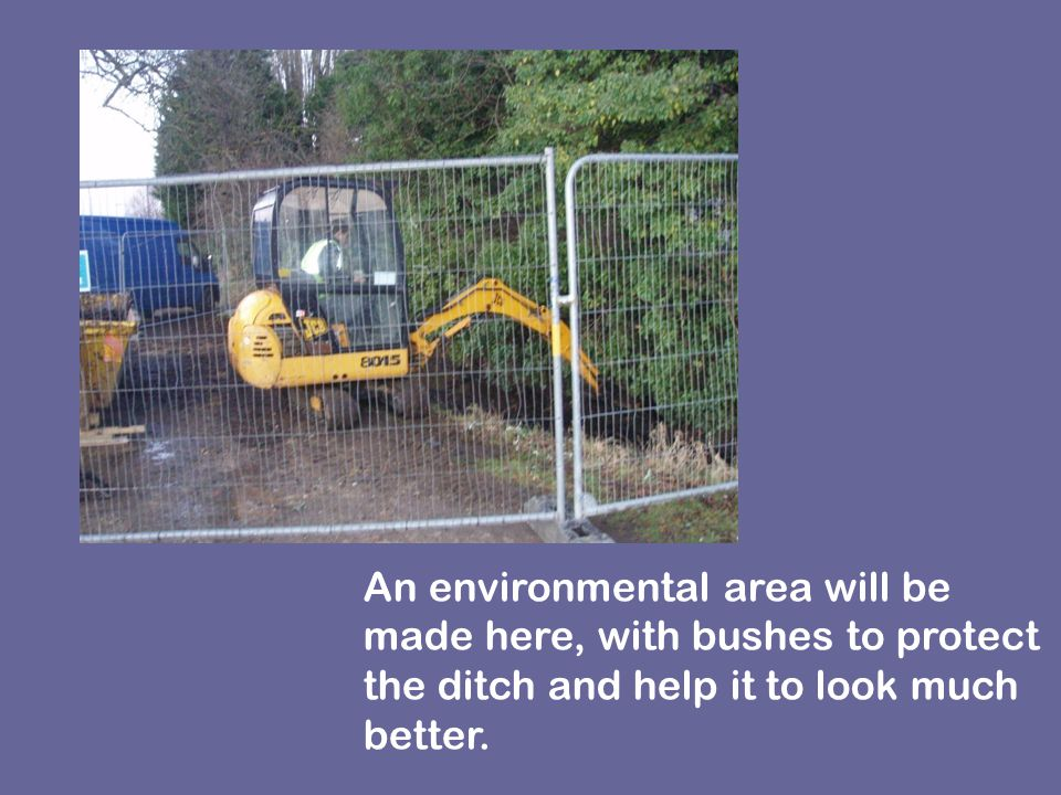 This is not a finished project, as the upkeep of this area is very important and is ongoing.