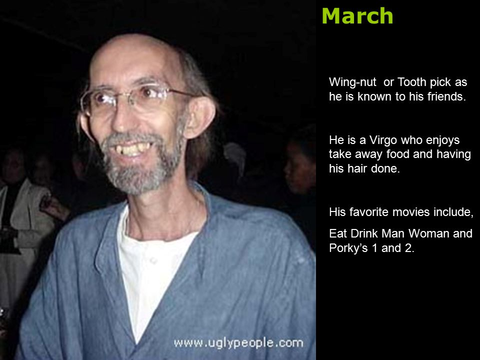 March Wing-nut or Tooth pick as he is known to his friends.