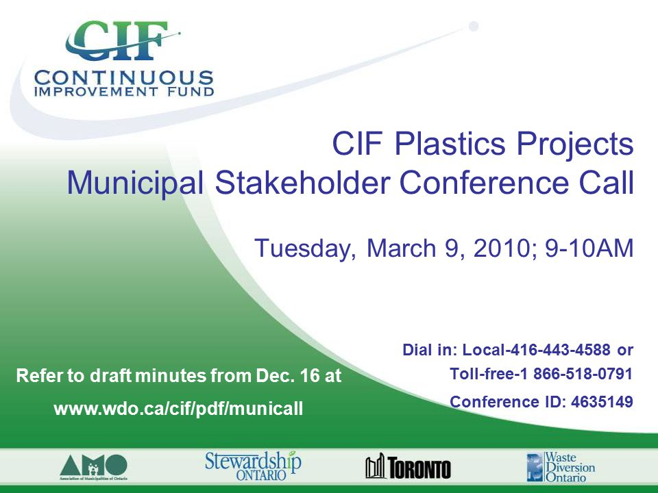 2 Welcome 4 th plastics project conference call Information available at: www.wdo.ca/cif/municall/html www.wdo.ca/cif/municall/html During today's call… –please press *6 to mute your line –use 'chat' on webinar control panel for technical support –open lines at 'roundtable' for verbal questions