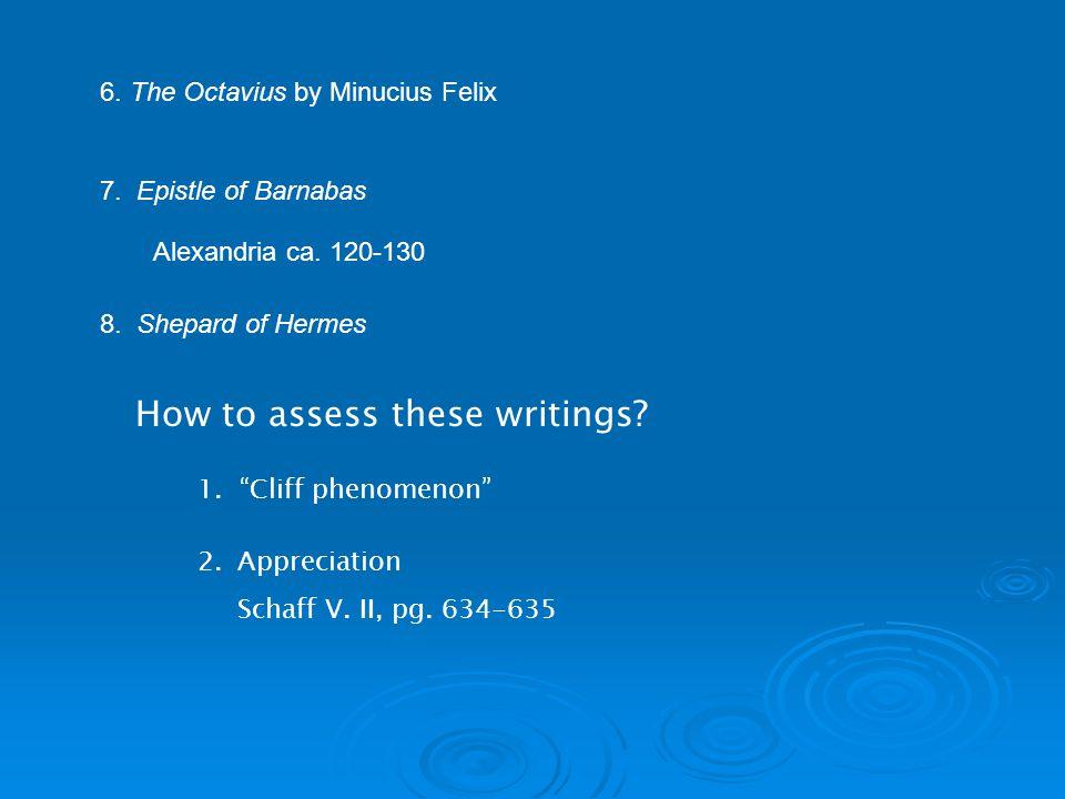 6. The Octavius by Minucius Felix 7. Epistle of Barnabas 8.