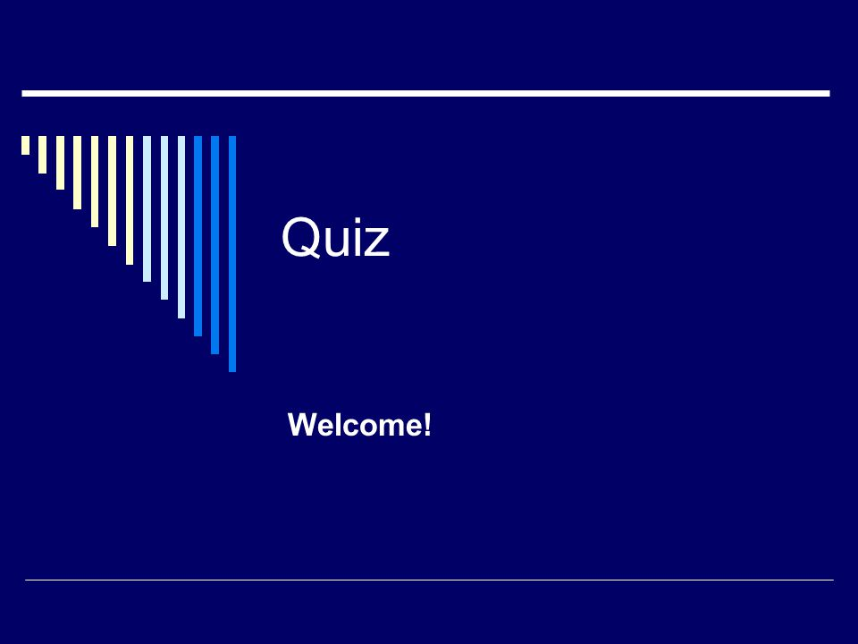 Quiz Welcome!