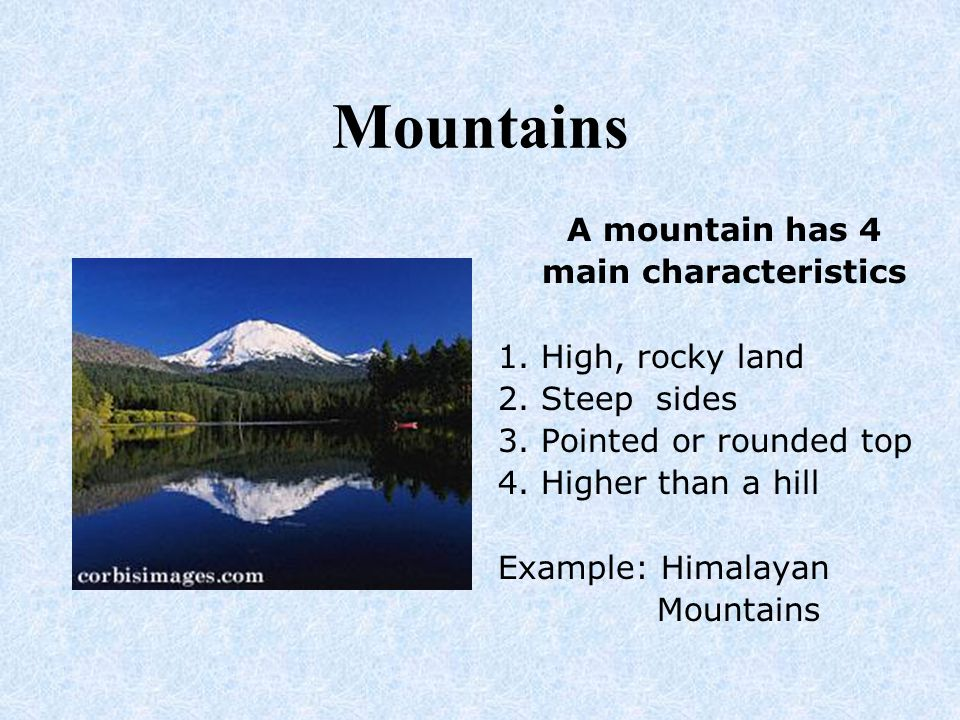 Hills A hill has 2 main characteristics 1.Raised part of the earth s surface 2.