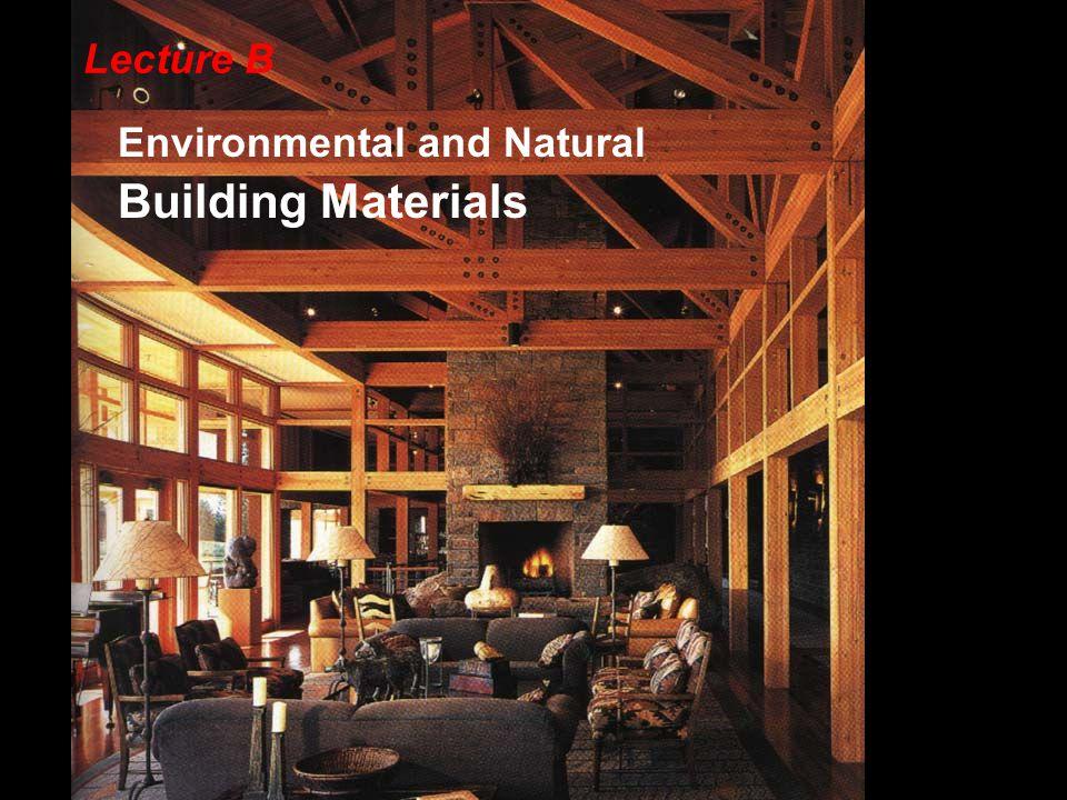 Lecture B Environmental and Natural Building Materials
