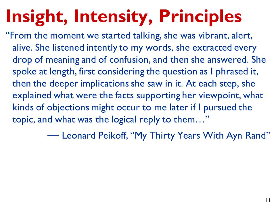 11 Insight, Intensity, Principles From the moment we started talking, she was vibrant, alert, alive.