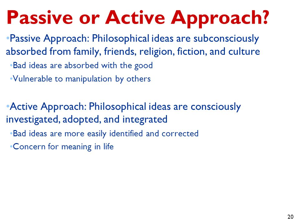 20 Passive or Active Approach.