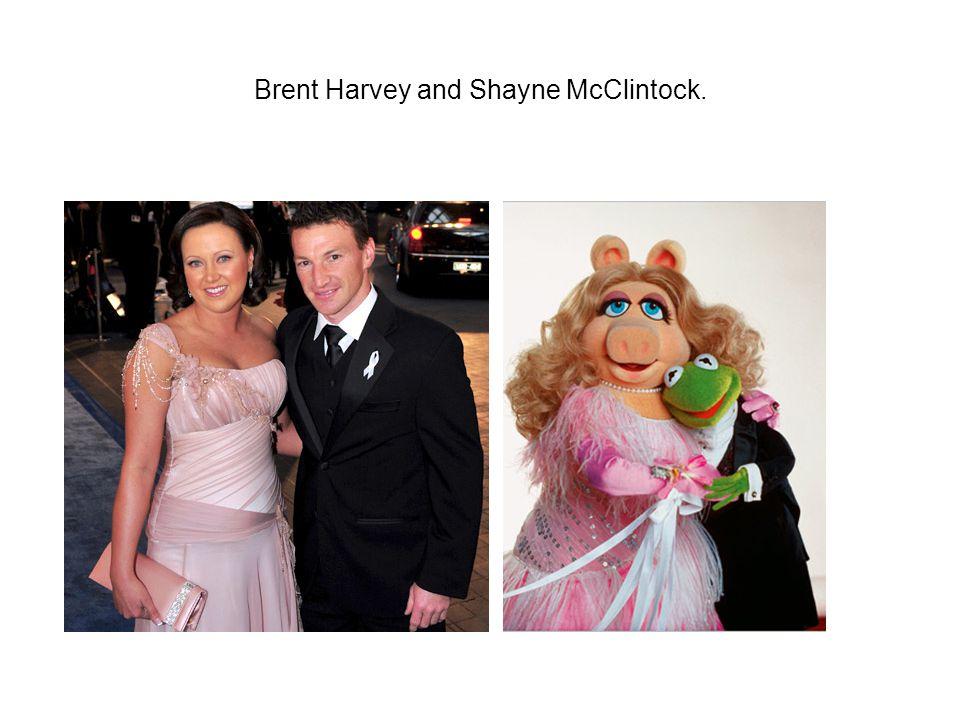 Brent Harvey and Shayne McClintock.