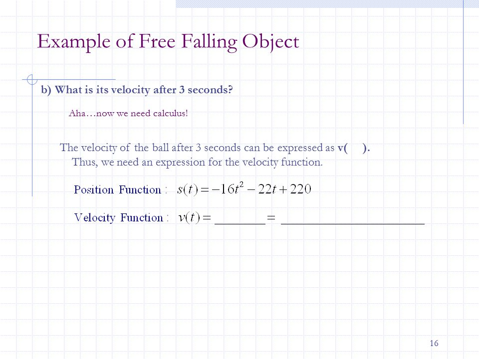 16 Example of Free Falling Object b) What is its velocity after 3 seconds.