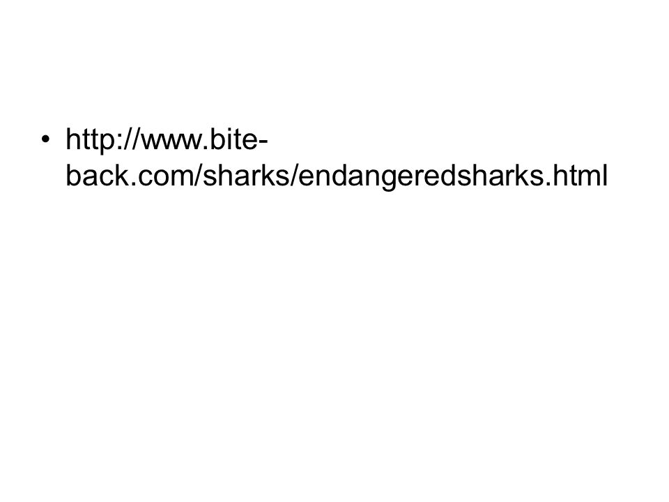 http://www.bite- back.com/sharks/endangeredsharks.html