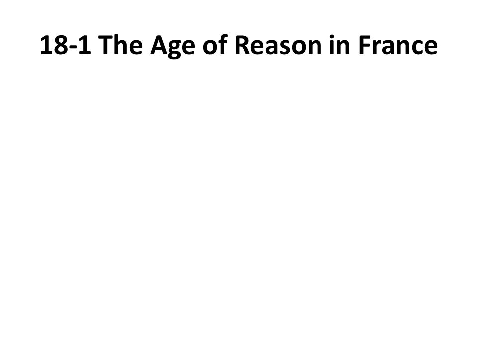 18-1 The Age of Reason in France