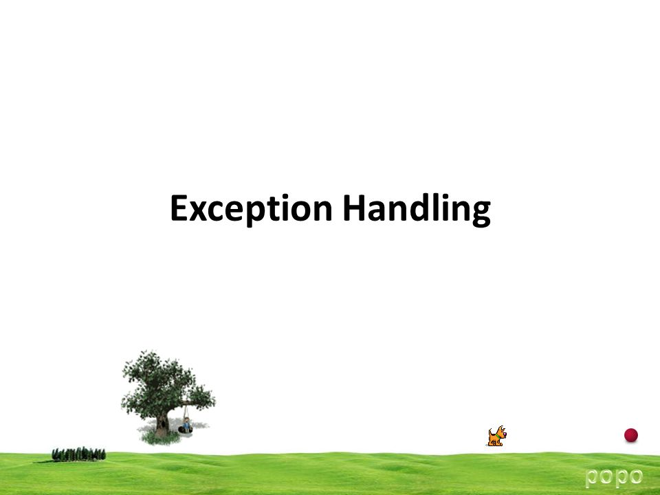 12 Exception Handling Void main() { int a,b,c; cout >a>>b; try { if(b!=0) { c=a/b;cout<<c; } else { throw(b); //throw int object } catch(int x) // catches the exception { cout<< exception caught <<x; } Cout<< END ; }