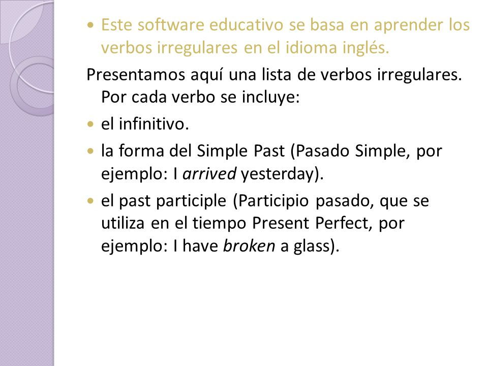 Este software educativo se basa en aprender los verbos irregulares en el idioma inglés.