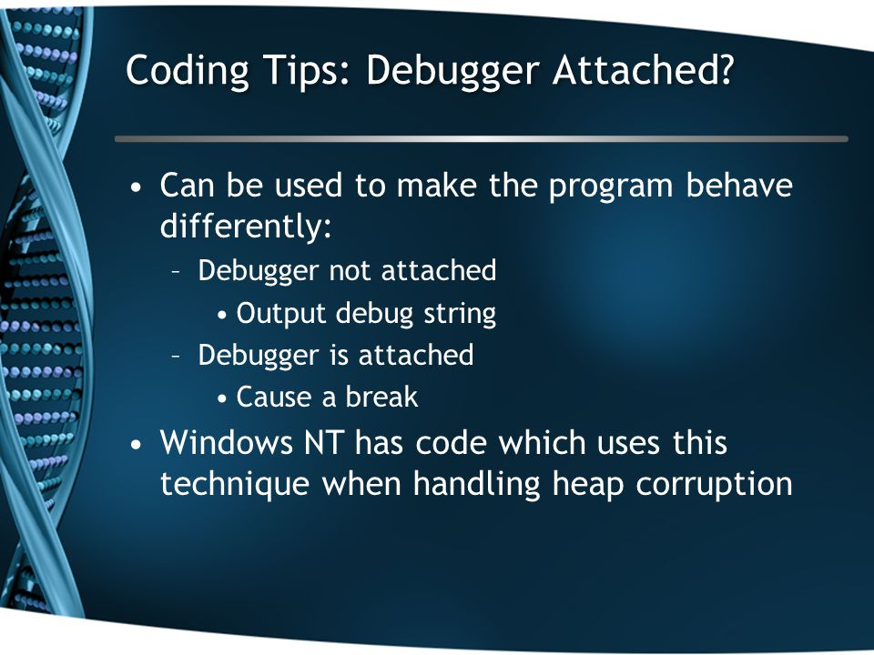 Coding Tips: Debugger Attached.