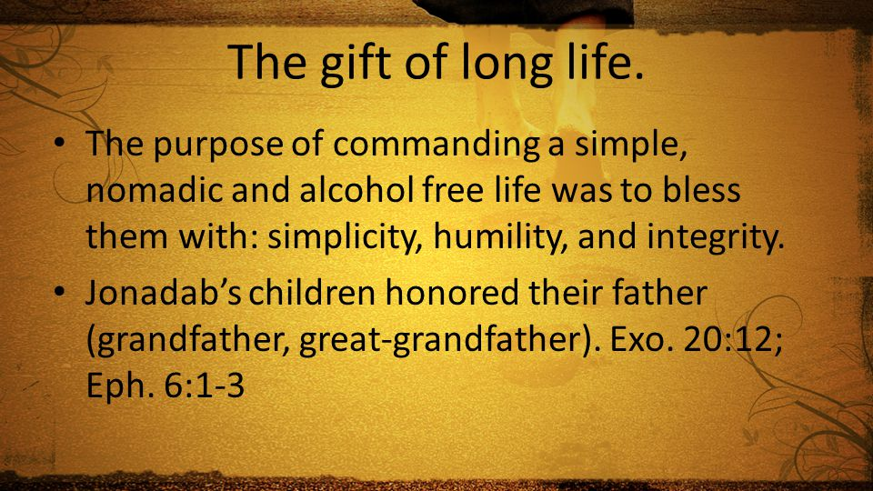 The gift of long life.