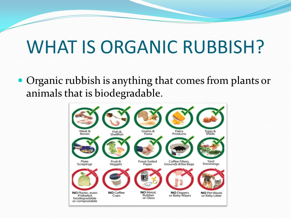 HOW WE CAN USE ORGANIC RUBBISH Organic rubbish can be: a) COMPOST: the manure that comes out from the organic rubbish.