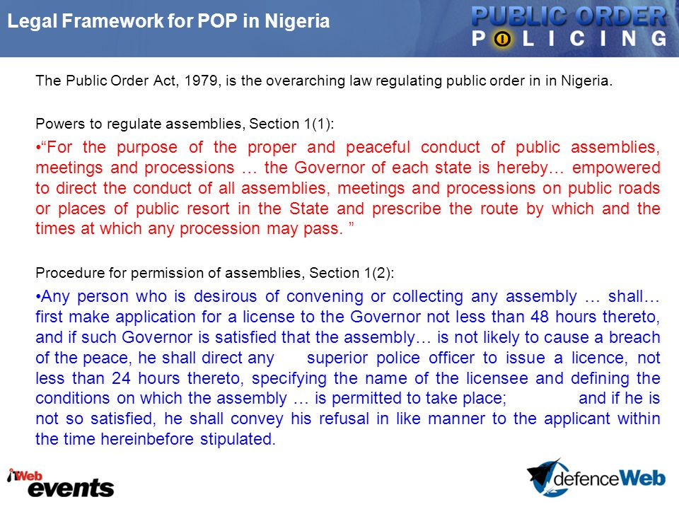 Legal Framework for POP in Nigeria The Public Order Act, 1979, is the overarching law regulating public order in in Nigeria.