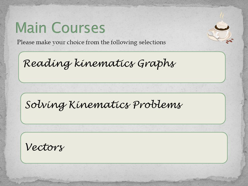Please make your choice from the following selections Kinematics Graph Applet Finding Vector Components Applet Type 1 Projectile Problem