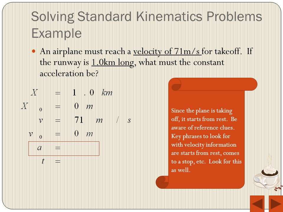 Solving Standard Kinematics Problems Example Since the plane is taking off, it starts from rest.