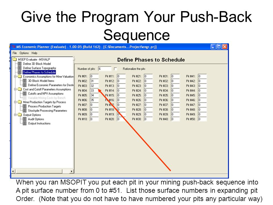 Give the Program Your Push-Back Sequence When you ran MSOPIT you put each pit in your mining push-back sequence into A pit surface number from 0 to #51.