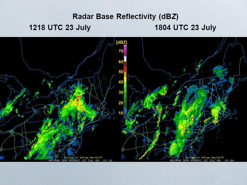 1218 UTC 23 July1804 UTC 23 July Radar Base Reflectivity (dBZ)