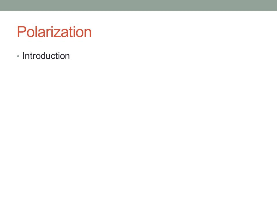 Polarization Introduction