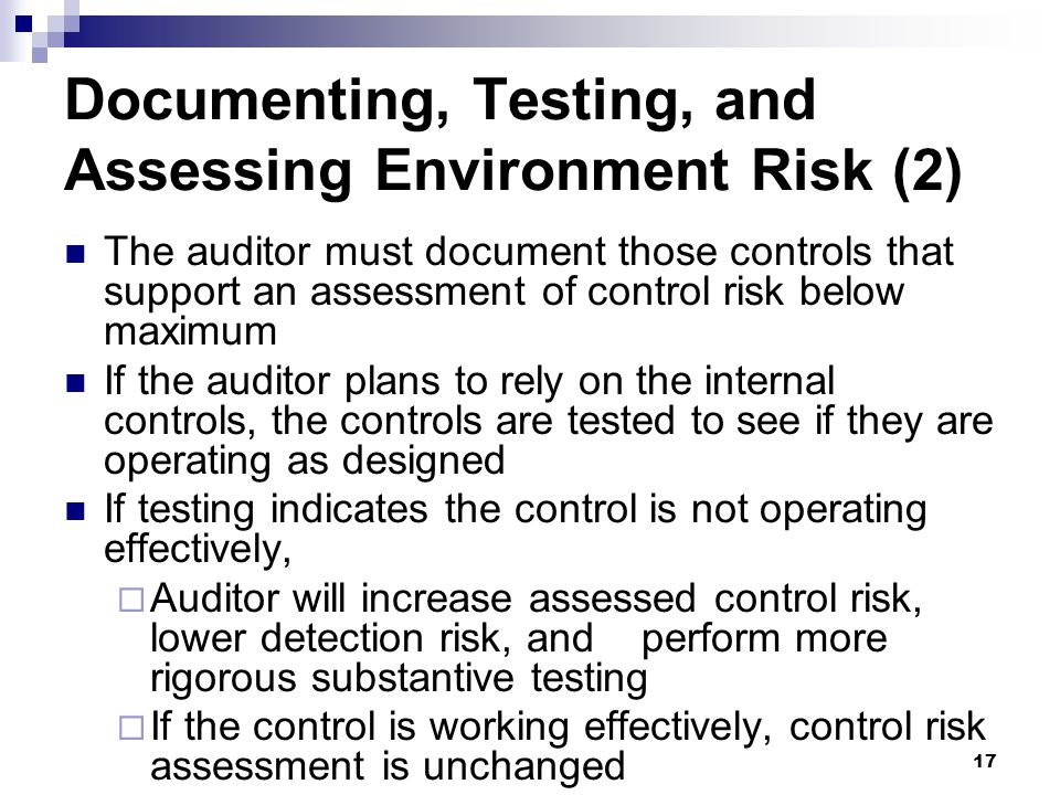 17 The auditor must document those controls that support an assessment of control risk below maximum If the auditor plans to rely on the internal cont