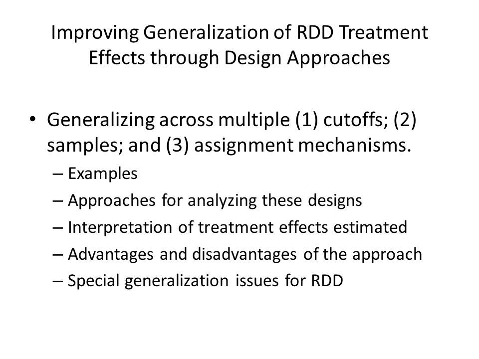 Improving Generalization of RDD Treatment Effects through Design Approaches Generalizing across multiple (1) cutoffs; (2) samples; and (3) assignment