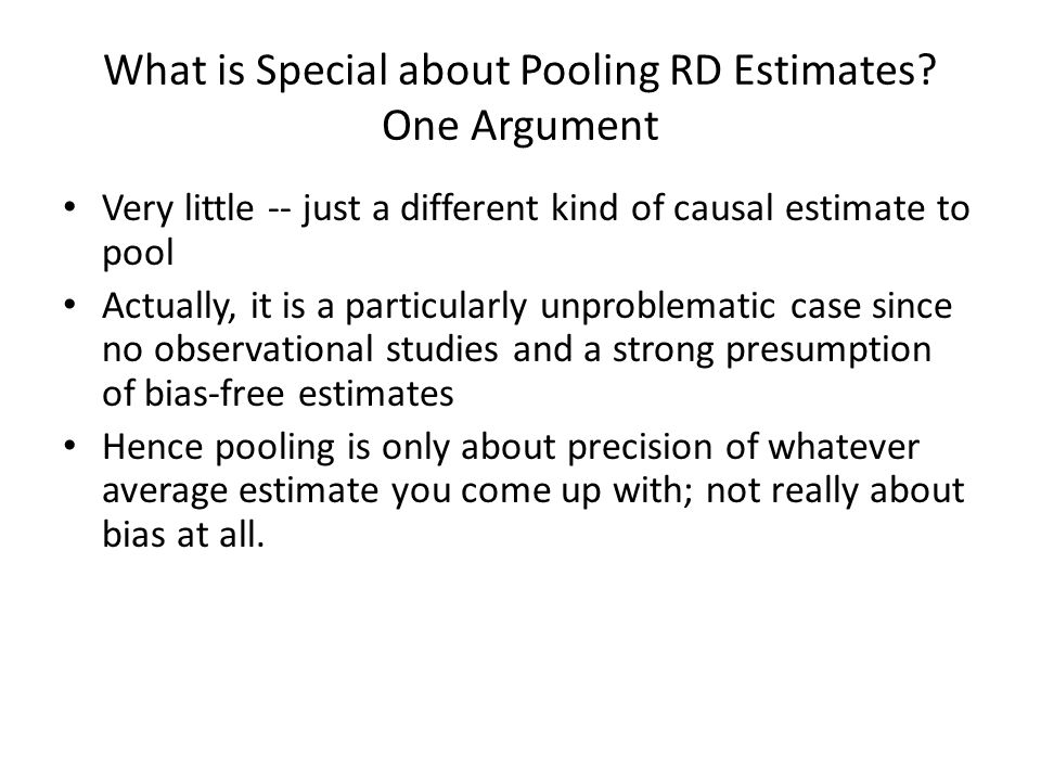 What is Special about Pooling RD Estimates? One Argument Very little -- just a different kind of causal estimate to pool Actually, it is a particularl