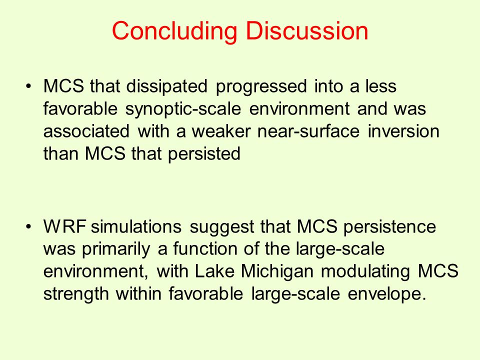 Concluding Discussion MCS that dissipated progressed into a less favorable synoptic-scale environment and was associated with a weaker near-surface in