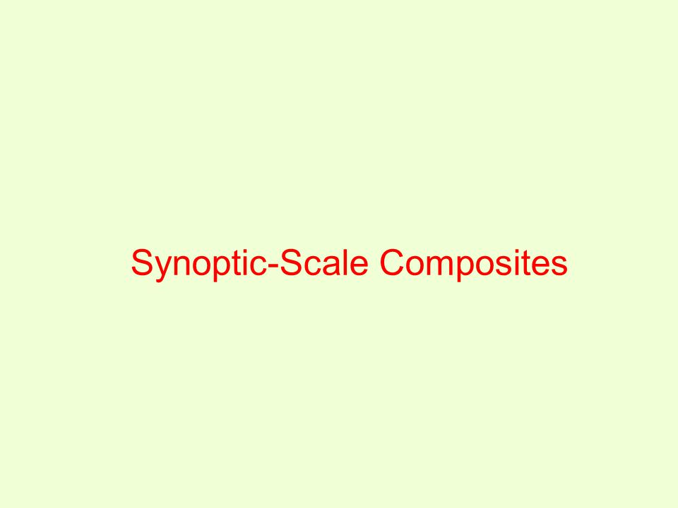 Synoptic-Scale Composites