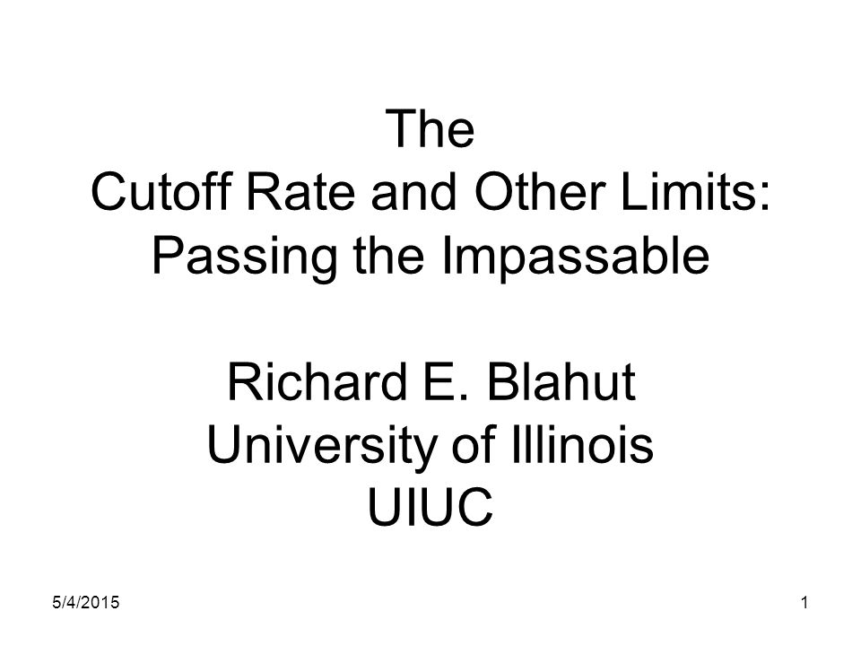 The Cutoff Rate and Other Limits: Passing the Impassable Richard E.